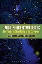 Teaching politics beyond the book : film, texts, and new media in the classroom