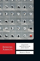 Judging addicts : drug courts and coercion in the justice system