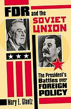 FDR and the Soviet Union : the President's battles over foreign policy