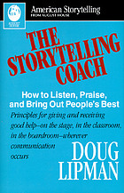 The storytelling coach : how to listen, praise, and bring out people's best