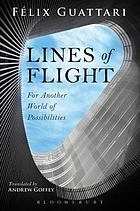 Lines of flight : for another world of possibilities