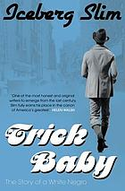 Trick baby : the story of a white negro
