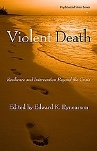 Violent death : resilience and intervention beyond the crisis