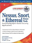 Nessus, Snort, & Ethereal power tools : customizing open source security applications
