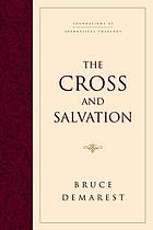 The cross and salvation : the doctrine of salvation