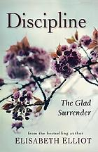 Discipline : the glad surrender