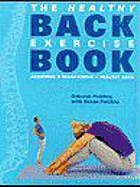 The healthy back exercise book : achieving & maintaining a healthy back