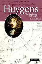 Huygens : the man behind the principle