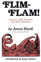 Flim-flam! : psychics, ESP, unicorns, and other delusions