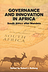 Governance and innovation in Africa : South Africa... by Robert I Rotberg