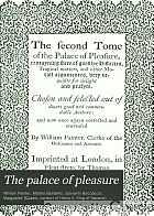 The palace of pleasure; Elizabethan versions of Italian and French novels from Boccaccio, Bandello, Cinthio, Straparola, Queen Margaret of Navarre, and others;