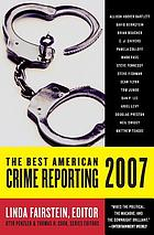 The best American crime reporting, 2007