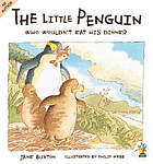 The little penguin who wouldn't eat his dinner