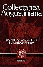 Collecteana Augustiniana : Augustine, second founder of the faith.