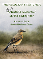 The reluctant twitcher : a quite truthful account of my big birding year