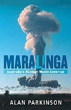 Maralinga : Australia's nuclear waste cover-up