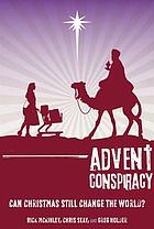 Advent conspiracy : Christmas can still change the world.