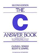 The C answer book : solutions to the exercises in The C programming language, second edition, by Brian W. Kernighan and Dennis M. Ritchie