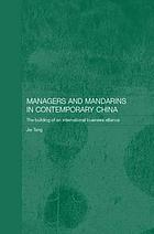 Managers and mandarins in contemporary China : the building of an international business alliance