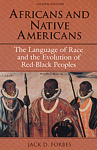 Africans and Native Americans : the language of race and the evolution of Red-Black peoples