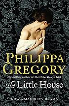 The little house : a novel