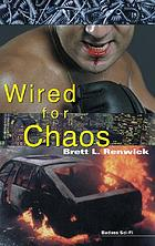 Wired for chaos