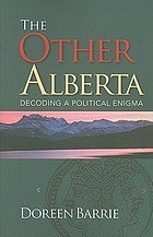 The other Alberta : decoding a political enigma