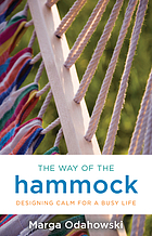 The way of the hammock : designing calm for a busy life