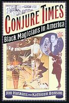 Conjure times : Black magicians in America