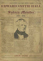 A manifestor for the New South Wales : Edward Smith Hall and the Sydney Monitor, 1826-1840