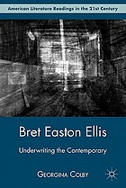 Bret Easton Ellis : underwriting the contemporary