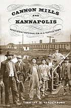 Cannon Mills and Kannapolis : persistent paternalism in a textile town