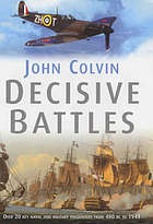 Decisive battles : over 20 key naval and military encounters from 479 BC to the present