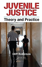 Juvenile Justice : Theory and Practice.