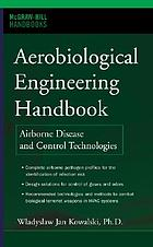 Aerobiological engineering handbook : a guide to airborne disease control technologies