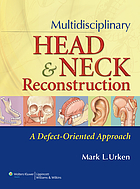 Multidisciplinary head & neck reconstruction : a defect-oriented approach