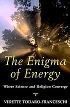 The enigma of energy : where science and religion converge