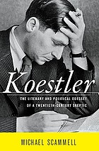 Koestler : the literary and political odyssey of a twentieth-century skeptic
