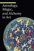 Astrology, magic, and alchemy