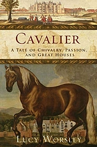 Cavalier : a tale of chivalry, passion, and great houses