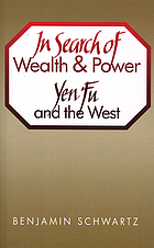 In search of wealth and power : Yen Fu and the West