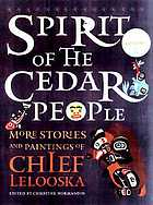 Spirit of the cedar people : more stories and paintings of Chief Lelooska