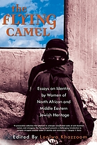 The flying camel : essays on identity by women of North African and Middle Eastern Jewish heritage