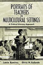 Portraits of teachers in multicultural settings : a critical literacy approach