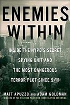 Enemies within : Inside the NYPD's Secret Spying Unit and Bin Laden's final plot against America