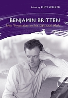 Benjamin Britten : new perspectives on his life and work