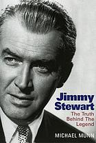 Jimmy Stewart : the truth behind the legend