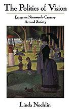 The politics of vision : essays on nineteenth-century art and society