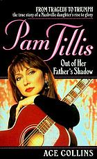 Pam Tillis : out of her father's shadow