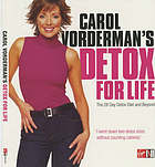 Carol Vorderman's detox for life : the 28 detox diet and beyond